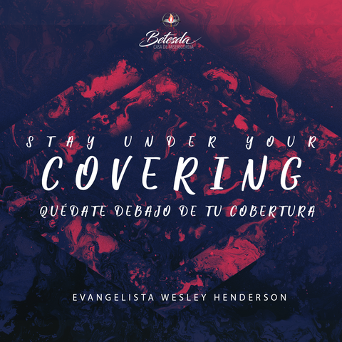 3/3/19 - Stay Under Your Covering - Evangelista Wesley Henderson