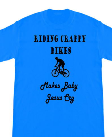 Riding Crappy Bikes Makes Baby Jesus Cry