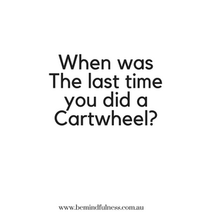 When was the last time you did a cartwheel?