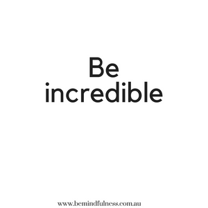 Be incredible