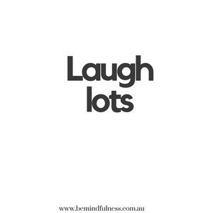 Laugh lots