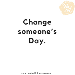 Change Someone's day