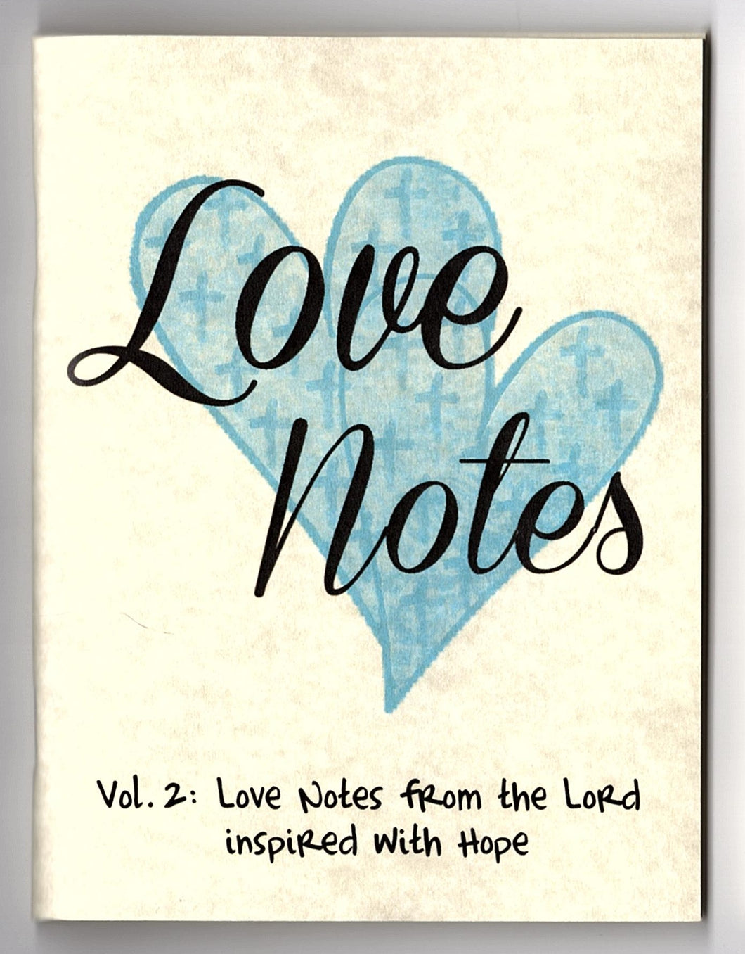 Love Notes Vol. 2: Love Notes from the Lord inspired with Hope