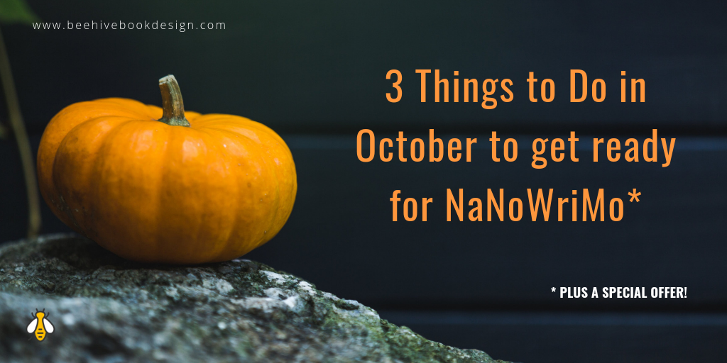 3 Things You Can Do in October to Get Ready for NaNoWriMo (plus a special offer!)