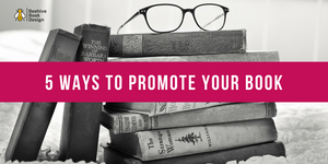 Self-Publishing 101 Promoting Your Book