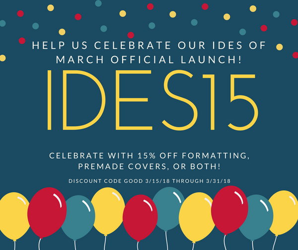 Beehive Book Design launch announcement - 15% off formatting services, premade covers, or both with code IDES15. Code valid 3/15/18 through 3/31/18