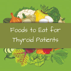 The Best Diet for Thyroid Imbalance in People