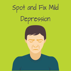 Mild Depression: Steps To Spot It And Fix