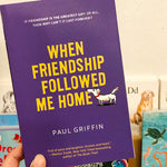 Book Review: When Friendship Followed Me Home