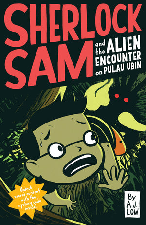 Cover of chapter book 'Sherlock Sam and the Alien Encounter on Pulau Ubin' by A. J. Low and Drewscape