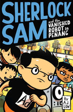 Sherlock Sam and the Vanished Robot in Penang (Sherlock Sam 5)