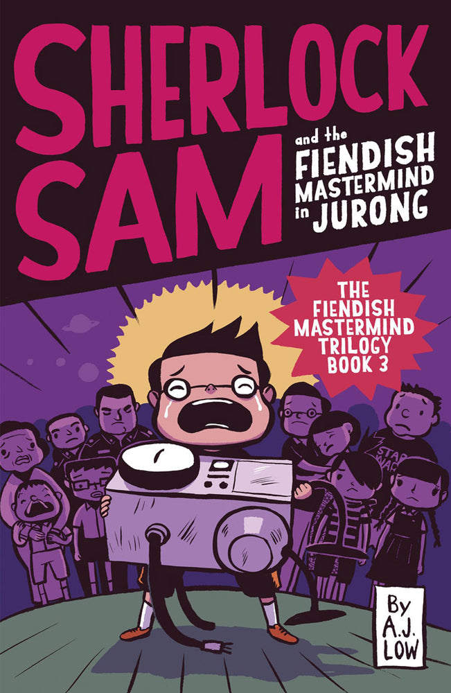 Cover of chapter book 'Sherlock Sam and the Fiendish Mastermind in Jurong' by A. J. Low and Drewscape