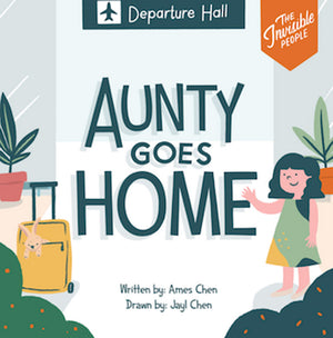 Cover of picture book 'The Invisible People: Aunty Goes Home' by Ames Chen and Jayl Chen