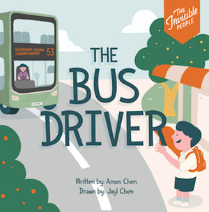Cover of picture book 'The Invisible People: The Bus Driver' by Ames Chen and Jayl Chen