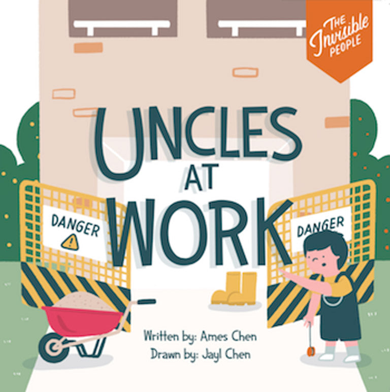 Cover of picture book 'The Invisible People: Uncles at Work' by Ames Chen and Jayl Chen