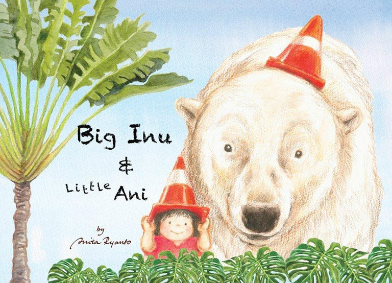 Cover of picture book 'Big Inu & Little Ani' by Anita Ryanto