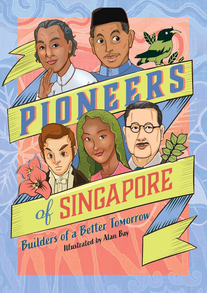 Cover of nonfiction biography book 'Pioneers of Singapore: Builders of a Better Tomorrow' by Alan Bay