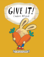 Give It! A Moneybunny Book