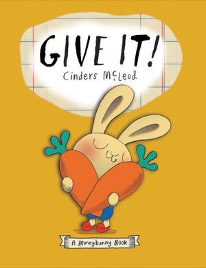 Cover of picture book 'Give It! A Moneybunny Book' by Cinders McLeod