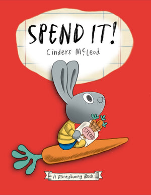 Cover of picture book 'Spend It! A Moneybunny Book' by Cinders McLeod