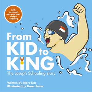 Cover of picture book 'From Kid to King: The Joseph Schooling Story' by Darel Seow and Marc Lim