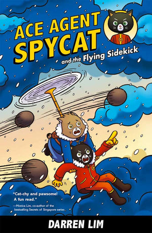 Cover of chapter book 'Ace Agent Spycat and the Flying Sidekick' by Darren Lim