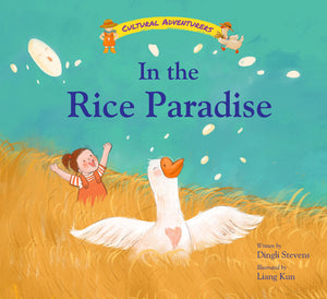 Cover of picture book 'Cultural Adventurers: In the Rice Paradise' by Dingli Stevens and Liang Kun