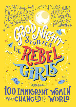Cover of biography picture book 'Good Night Stories for Rebel Girls: 100 Immigrant Women Who Changed the World' by Elena Favilli