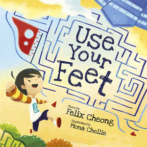 Cover of picture book 'Use Your Feet' by Felix Cheong and Mona Chellie