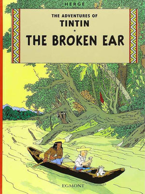 Cover of graphic novel 'The Adventures of Tintin: The Broken Ear' by Hergé