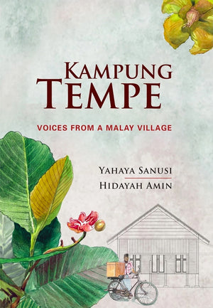 Cover of non-fiction book 'Kampung Tempe: Voices from a Malay Village' by Yahaya Sanusi and Hidayah Amin