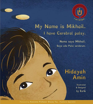 Cover of picture book 'My Name is Mikhail. I have Cerebral Palsy. | Nama saya Mikhail. Saya ada Palsi cerebrum.' by Hidayah Amin and EorG