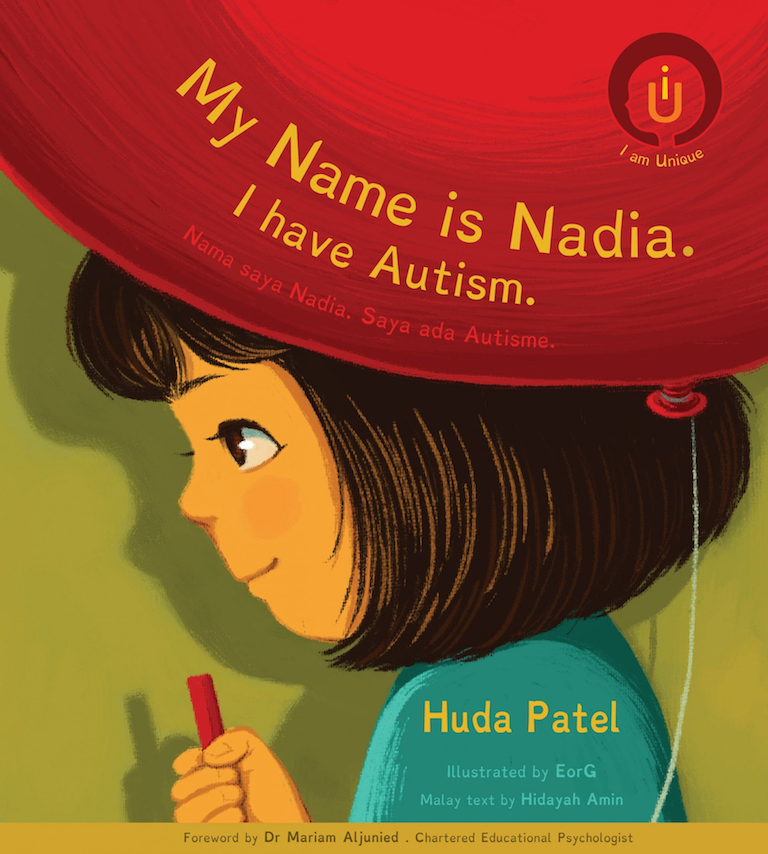 Cover of picture book 'My Name is Nadia. I have Autism. | Nama saya Nadia. Saya ada Autisme.' by Huda Patel, EorG, and Hidayah Amin