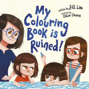 Cover of picture book 'My Colouring Book is Ruined' by Jill Lim and Chloe Chang