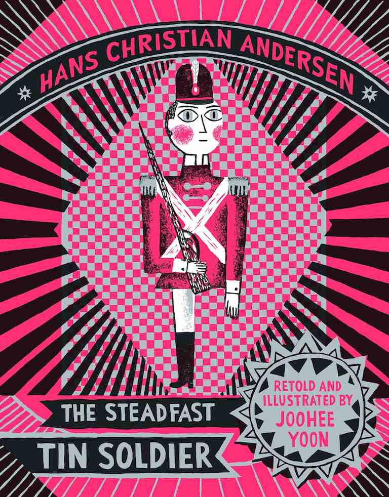 Cover of picture book 'The Steadfast Tin Soldier' by Hans Christian Andersen and Joohee Yoon