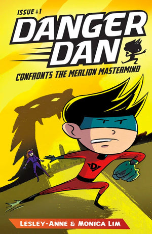 Cover of chapter book 'Danger Dan Confronts the Merlion Mastermind' by Lesley-Anne, Monica Lim, and James Tan