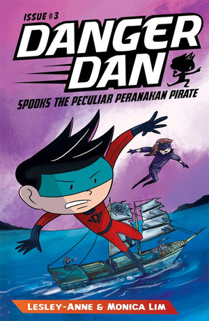 Cover of chapter book 'Danger Dan Spooks the Peculiar Peranakan Pirate' by Lesley-Anne, Monica Lim, and James Tan