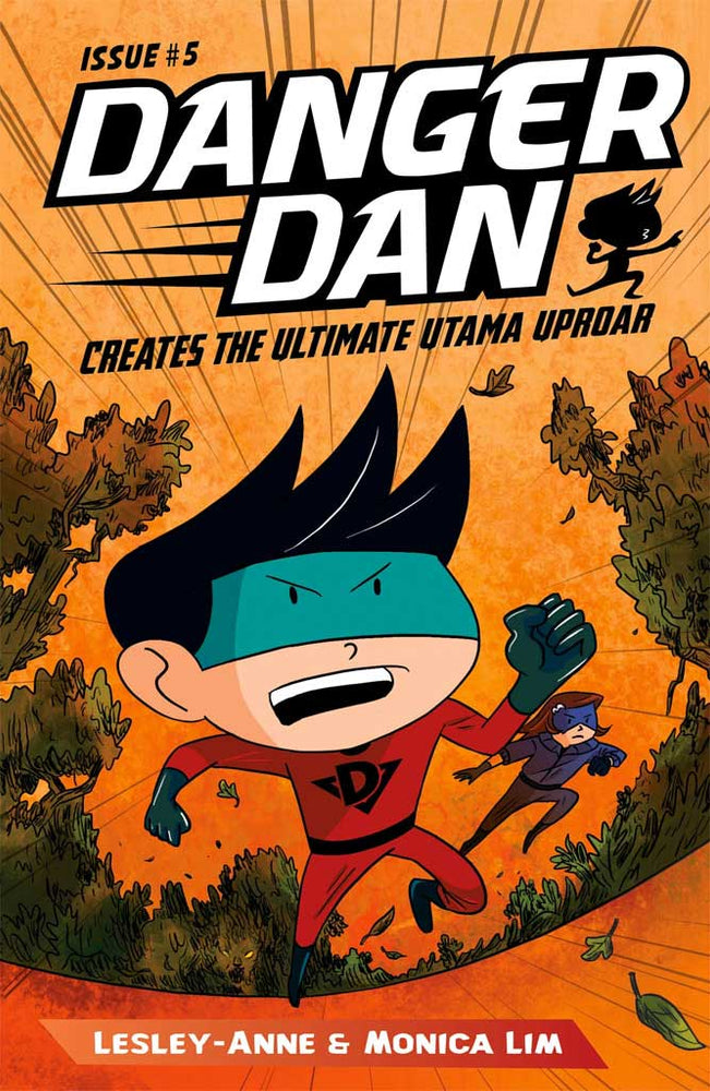 Cover of chapter book 'Danger Dan Creates the Ultimate Utama Uproar' by Lesley-Anne, Monica Lim, and James Tan