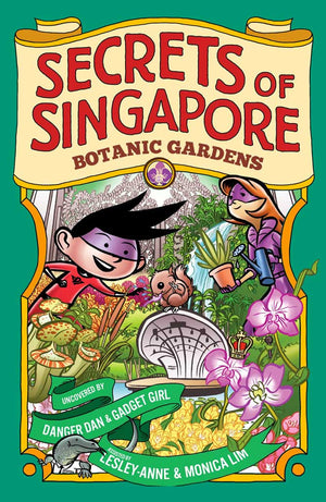 Cover of non-fiction book 'Secrets of Singapore: Botanical Gardens' by Lesley-Anne, Monica Lim, and Elvin Ching