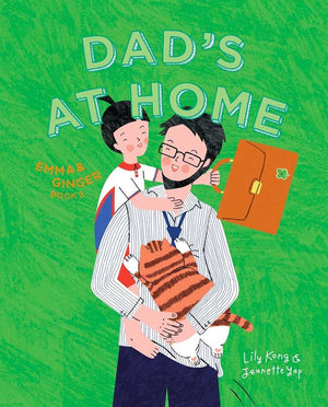 Cover of picture book 'Dad's at Home' by Lily Kong and Jeanette Yap