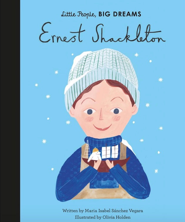 Cover of picture book 'Little People, BIG DREAMS: Ernest Shackleton' by Maria Isabel Sanchez Vegara and Olivia Holden