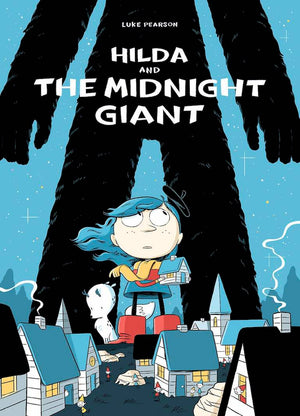 Cover of graphic novel 'Hilda and the Midnight Giant' by Luke Pearson