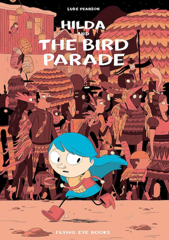 Cover of graphic novel 'Hilda and the Bird Parade' by Luke Pearson