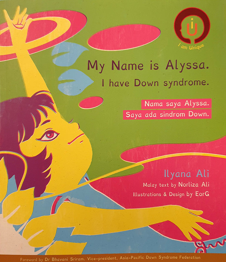 My Name is Alyssa. I have Down Syndrome. | Nama saya Alyssa. Saya ada sindrom Down