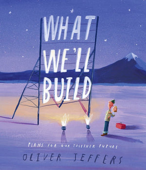 Cover of picture book 'What We'll Build' by Oliver Jeffers