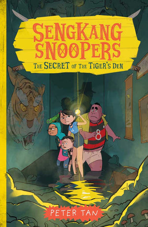 Cover of chapter book 'Sengkang Snoopers: The Secret of the Tiger's Den' by Peter Tan