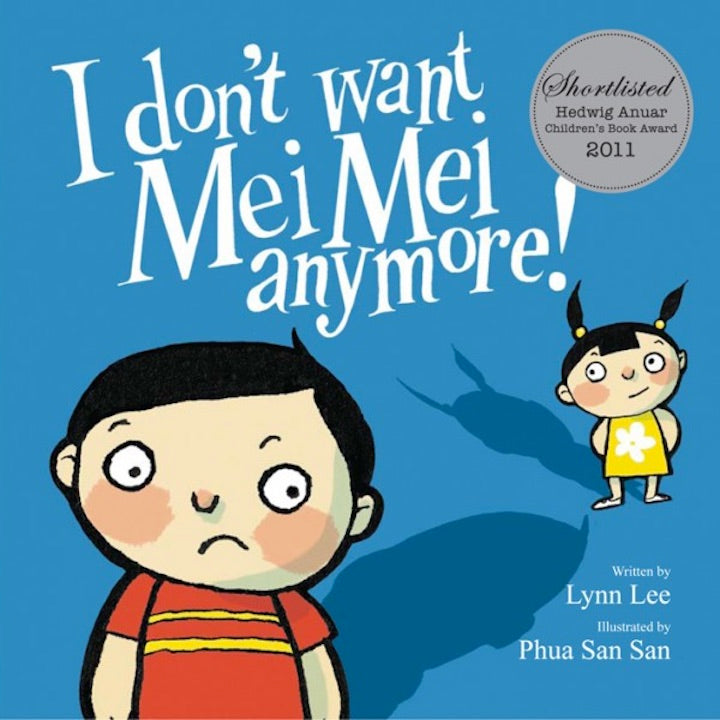 Cover of picture book 'I Don't Want Mei Mei Anymore' by Lynn Lee & Phua San San