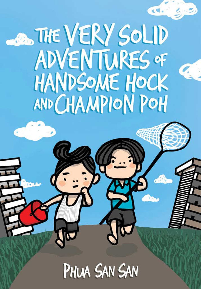 Cover of chapter book 'The Very Solid Adventures of Handsome Hock and Champion Poh' by Phua San San