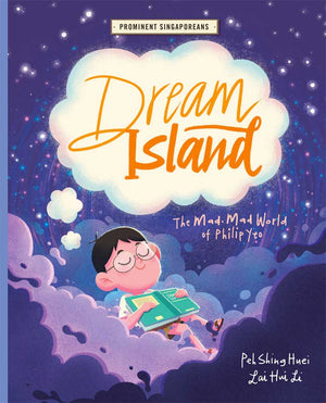 Cover of picture book 'Prominent Singaporeans: Dream Island' by Peh Shing Huei and Lai Hui Li