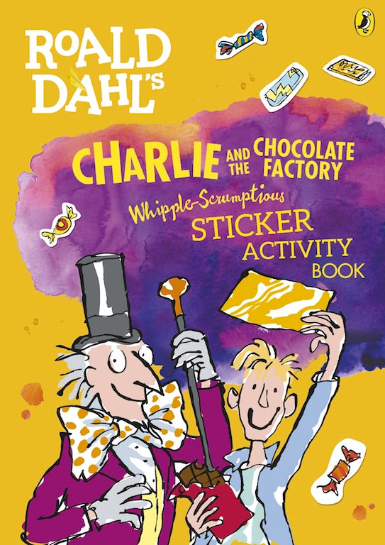 Cover of 'Roald Dahl's Charlie and the Chocolate Factory Whipple-Scrumptious Sticker Activity Book'